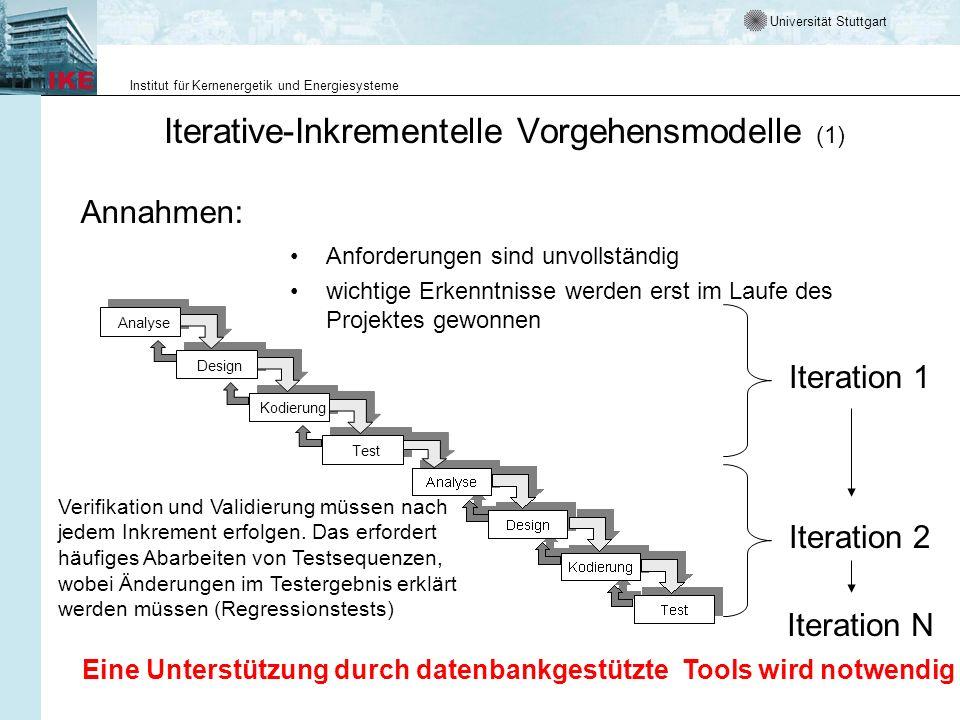 Universität Stuttgart Institut für Kernenergetik und Energiesysteme Iterative-Inkrementelle Vorgehensmodelle (1) Anforderungen sind unvollständig wich