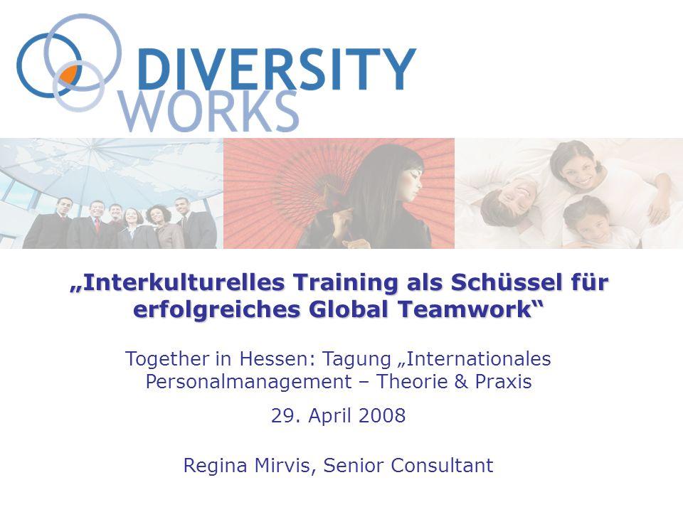 Interkulturelles Training als Schüssel für erfolgreiches Global Teamwork Together in Hessen: Tagung Internationales Personalmanagement – Theorie & Pra