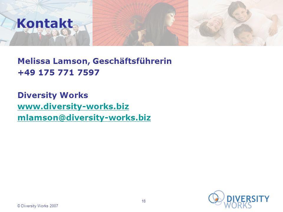 18 © Diversity Works 2007 Melissa Lamson, Geschäftsführerin +49 175 771 7597 Diversity Works www.diversity-works.biz mlamson@diversity-works.biz Konta
