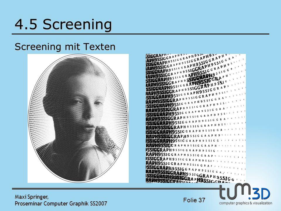 computer graphics & visualization Folie 37 Maxi Springer, Proseminar Computer Graphik SS2007 4.5 Screening Screening mit Texten