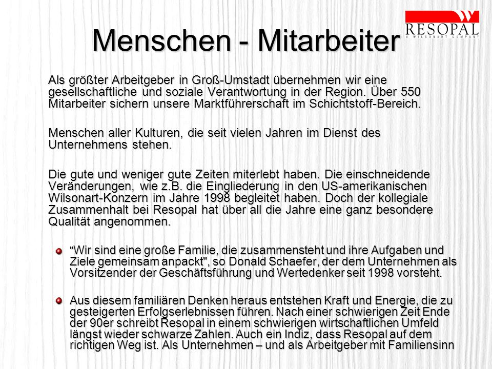 Menschen - Mitarbeiter Als größter Arbeitgeber in Groß-Umstadt übernehmen wir eine gesellschaftliche und soziale Verantwortung in der Region. Über 550