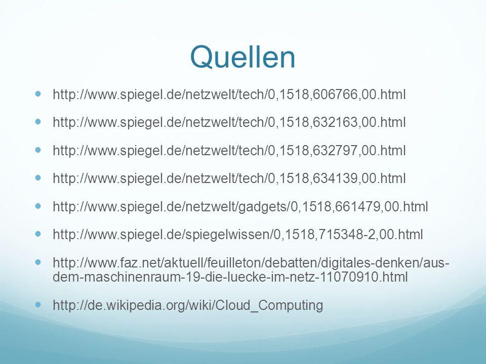Quellen http://www.spiegel.de/netzwelt/tech/0,1518,606766,00.html http://www.spiegel.de/netzwelt/tech/0,1518,632163,00.html http://www.spiegel.de/netz
