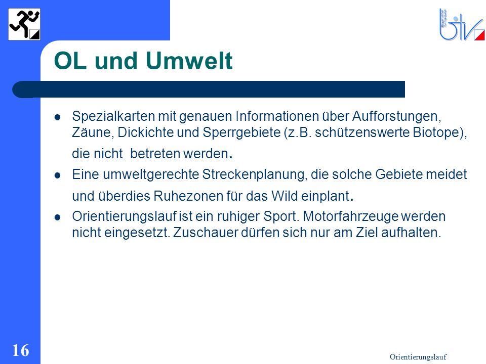 Orientierungslauf 16 OL und Umwelt Spezialkarten mit genauen Informationen über Aufforstungen, Zäune, Dickichte und Sperrgebiete (z.B. schützenswerte