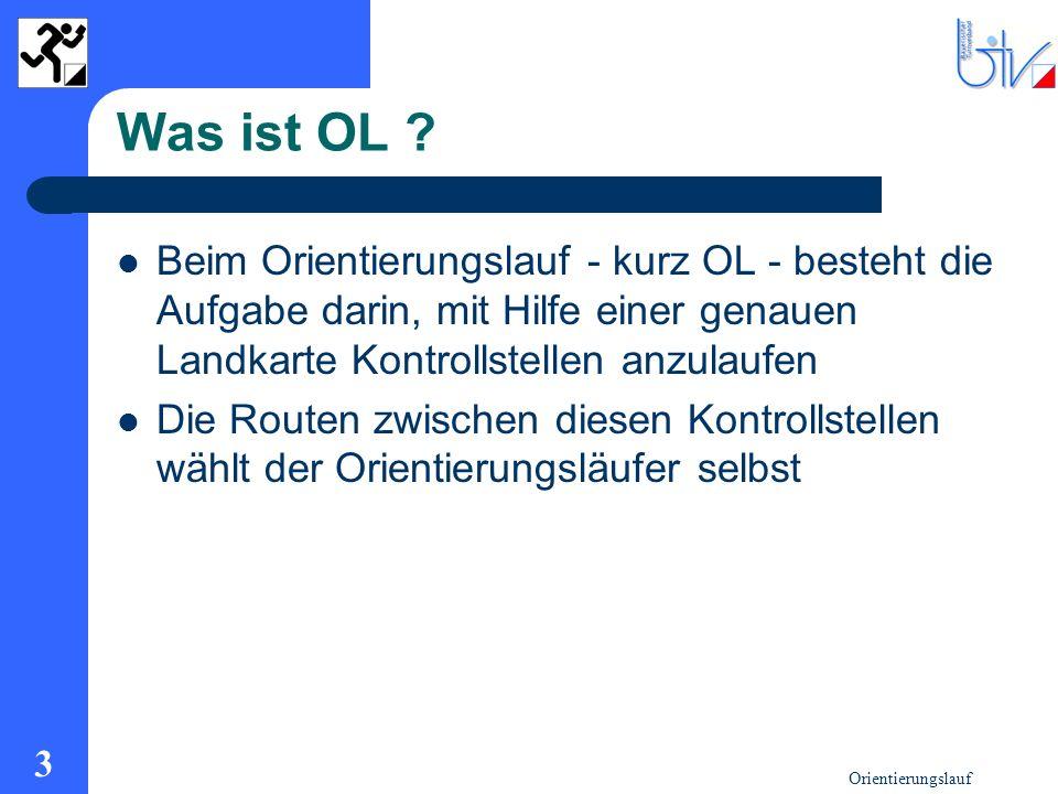 Orientierungslauf 3 Was ist OL ? Beim Orientierungslauf - kurz OL - besteht die Aufgabe darin, mit Hilfe einer genauen Landkarte Kontrollstellen anzul