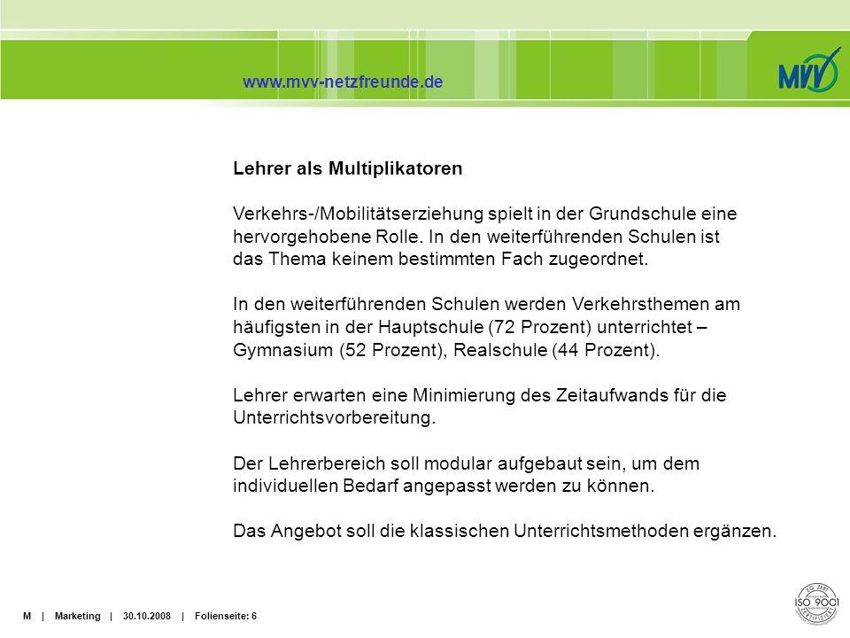 M | Marketing | 30.10.2008 | Folienseite: 17 www.mvv-netzfreunde.de Abwicklung: -Teile von Szene Drive (Flirt, inside_MUC) und der Lehrerbereich sind auf die Stammseite umgezogen.