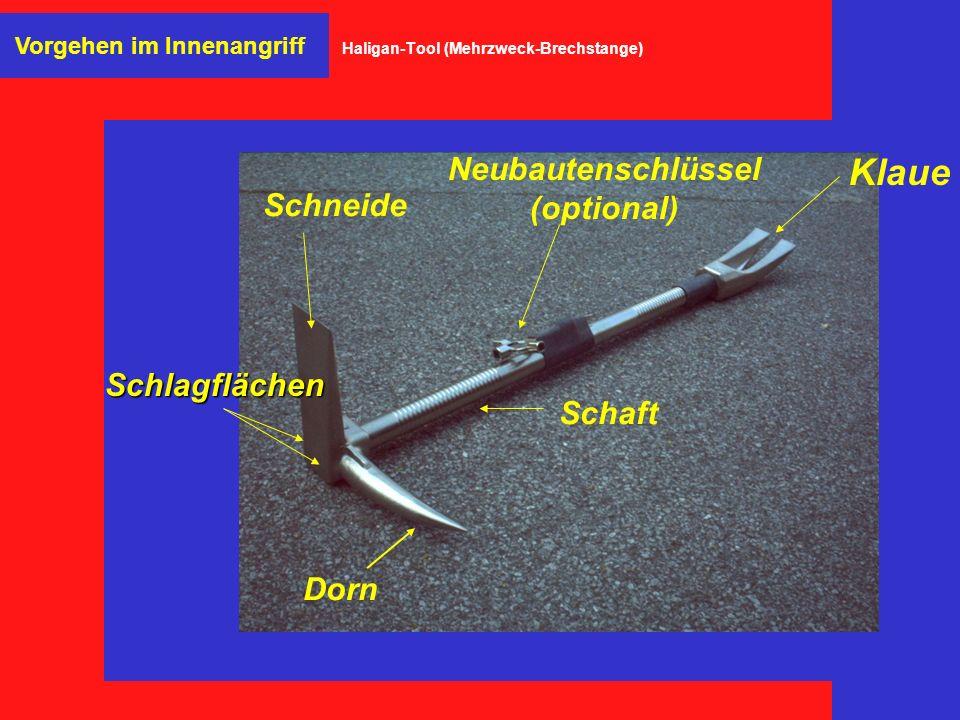 Klaue Schaft Dorn Schneide Schlagflächen Neubautenschlüssel (optional) Vorgehen im Innenangriff Haligan-Tool (Mehrzweck-Brechstange)
