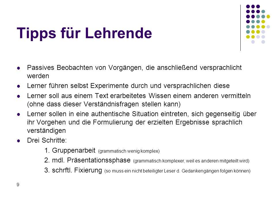 Methoden im sprachsensiblen Unterricht (Auswahl) Poster/Lernplakate mit Versprachlichungen von Diagrammen, Skizzen, Versuchsaufbauten etc.