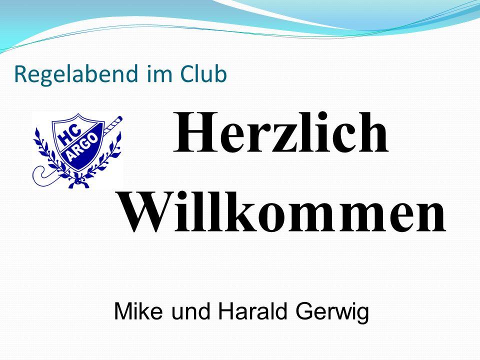 Regelabend im Club Herzlich Willkommen Mike und Harald Gerwig