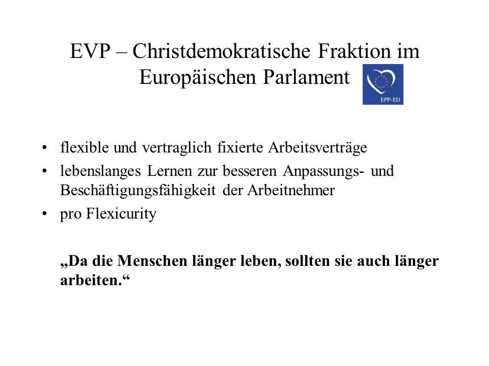 EVP – Christdemokratische Fraktion im Europäischen Parlament flexible und vertraglich fixierte Arbeitsverträge lebenslanges Lernen zur besseren Anpass