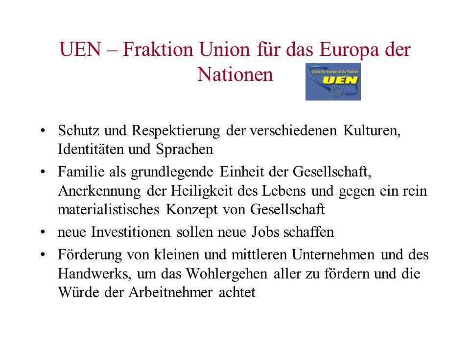 UEN – Fraktion Union für das Europa der Nationen Schutz und Respektierung der verschiedenen Kulturen, Identitäten und Sprachen Familie als grundlegend