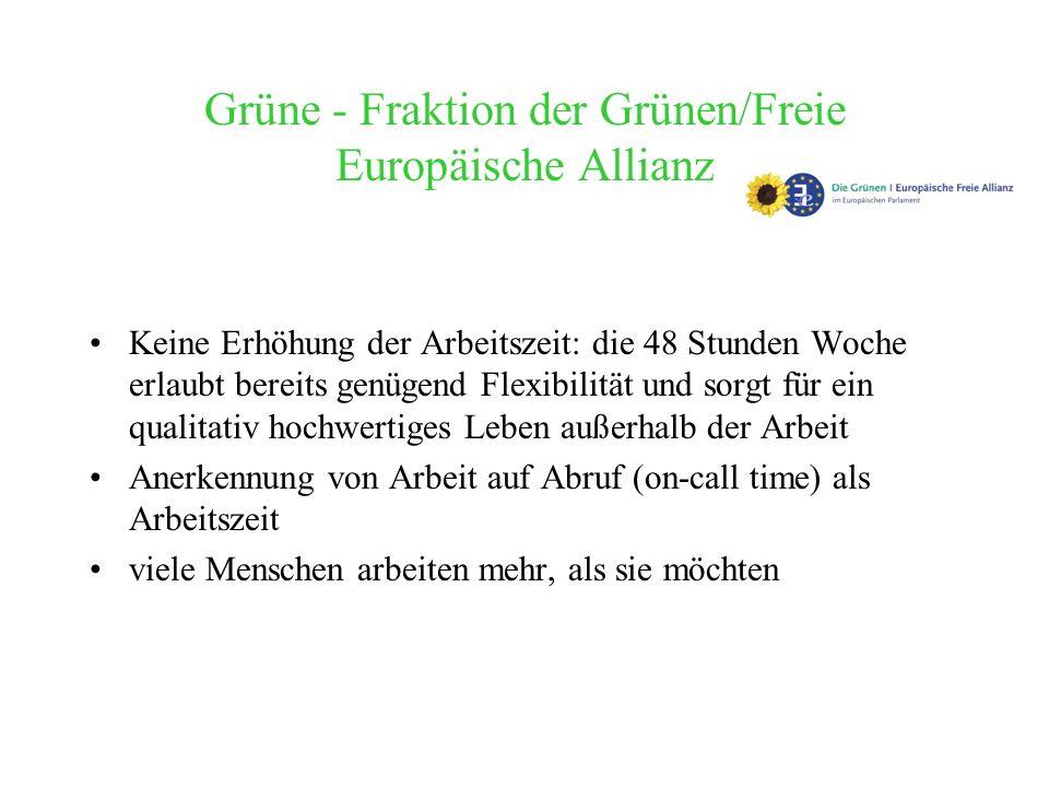 Grüne - Fraktion der Grünen/Freie Europäische Allianz Keine Erhöhung der Arbeitszeit: die 48 Stunden Woche erlaubt bereits genügend Flexibilität und s
