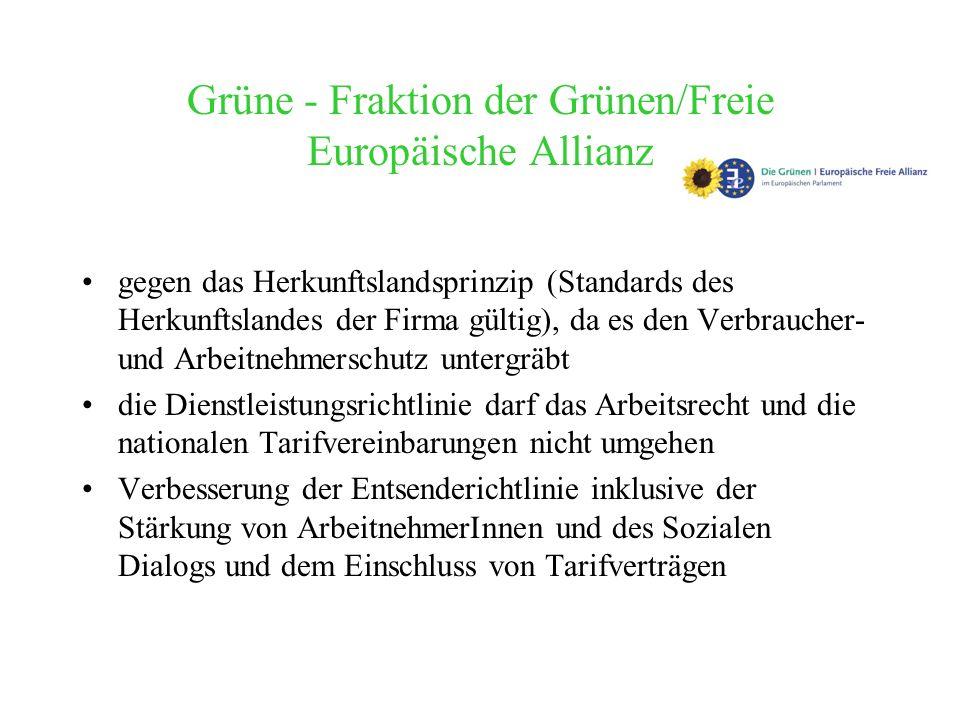 Grüne - Fraktion der Grünen/Freie Europäische Allianz gegen das Herkunftslandsprinzip (Standards des Herkunftslandes der Firma gültig), da es den Verb