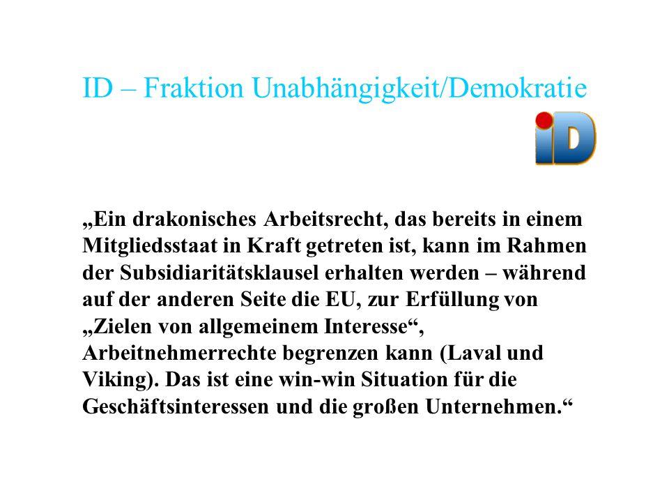 ID – Fraktion Unabhängigkeit/Demokratie Ein drakonisches Arbeitsrecht, das bereits in einem Mitgliedsstaat in Kraft getreten ist, kann im Rahmen der S