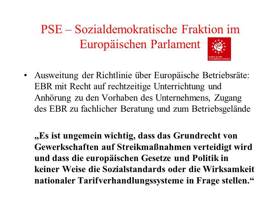 PSE – Sozialdemokratische Fraktion im Europäischen Parlament Ausweitung der Richtlinie über Europäische Betriebsräte: EBR mit Recht auf rechtzeitige U
