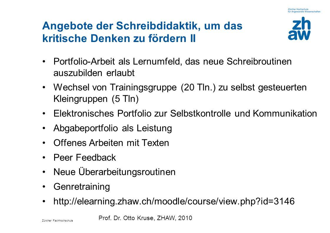 Zürcher Fachhochschule Angebote der Schreibdidaktik, um das kritische Denken zu fördern II Portfolio-Arbeit als Lernumfeld, das neue Schreibroutinen a