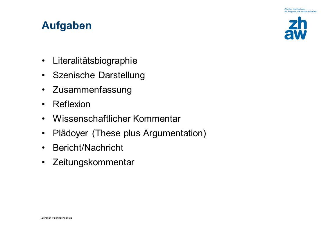 Zürcher Fachhochschule Aufgaben Literalitätsbiographie Szenische Darstellung Zusammenfassung Reflexion Wissenschaftlicher Kommentar Plädoyer (These pl