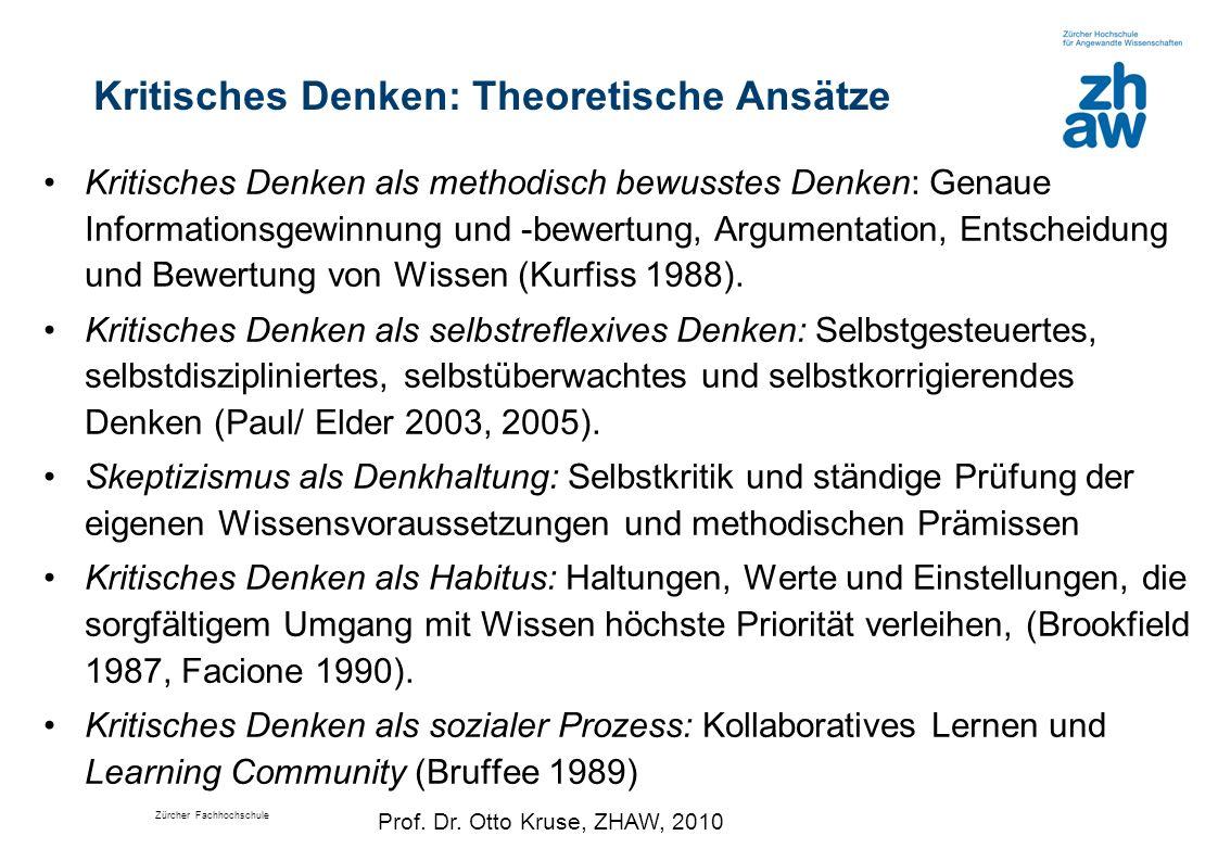 Zürcher Fachhochschule Kritisches Denken: Theoretische Ansätze Kritisches Denken als methodisch bewusstes Denken: Genaue Informationsgewinnung und -be
