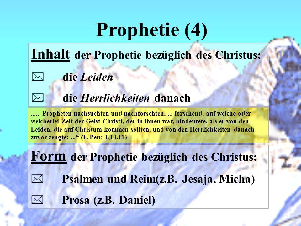 Prophetie (4) Inhalt der Prophetie bezüglich des Christus: * die Leiden * die Herrlichkeiten danach... Propheten nachsuchten und nachforschten,... for