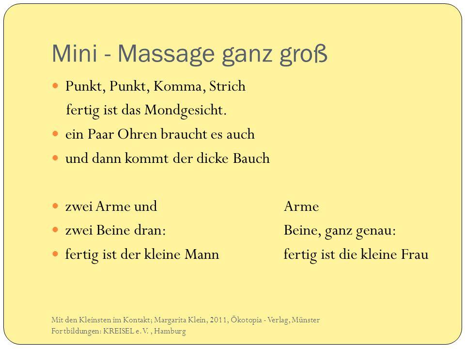 Mini - Massage ganz groß Punkt, Punkt, Komma, Strich fertig ist das Mondgesicht. ein Paar Ohren braucht es auch und dann kommt der dicke Bauch zwei Ar