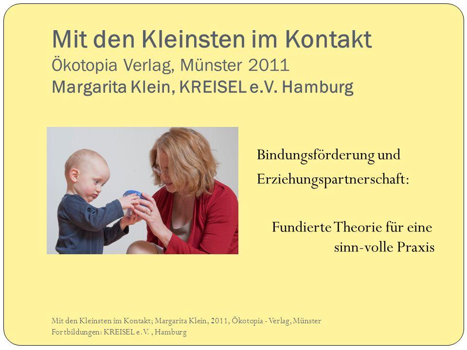 Mit den Kleinsten im Kontakt Ökotopia Verlag, Münster 2011 Margarita Klein, KREISEL e.V.