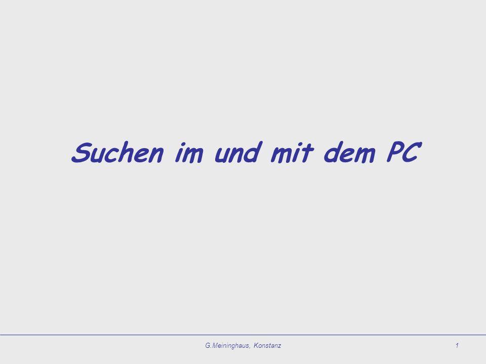 G.Meininghaus, Konstanz1 Suchen im und mit dem PC