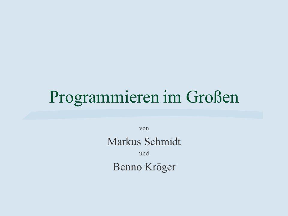 Programmieren im Großen Markus Schmidt und Benno Kröger 2 Themenübersicht §Einführung §Terminologie §Dokumentation §Anwendung