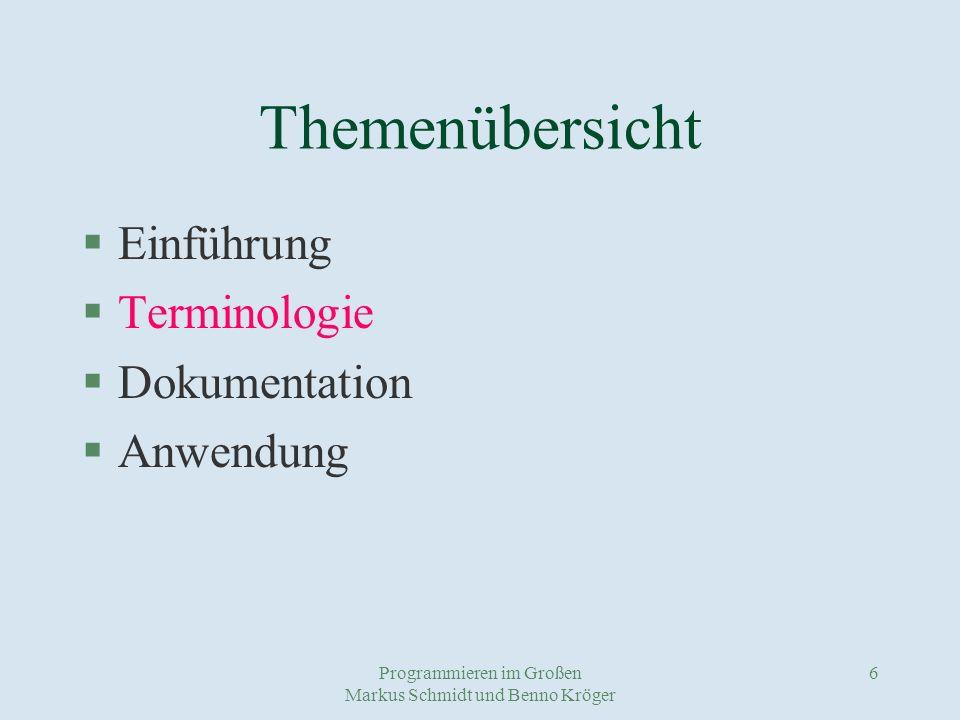 Programmieren im Großen Markus Schmidt und Benno Kröger 7 Terminologie §Pattern §Frameworks §Komponenten