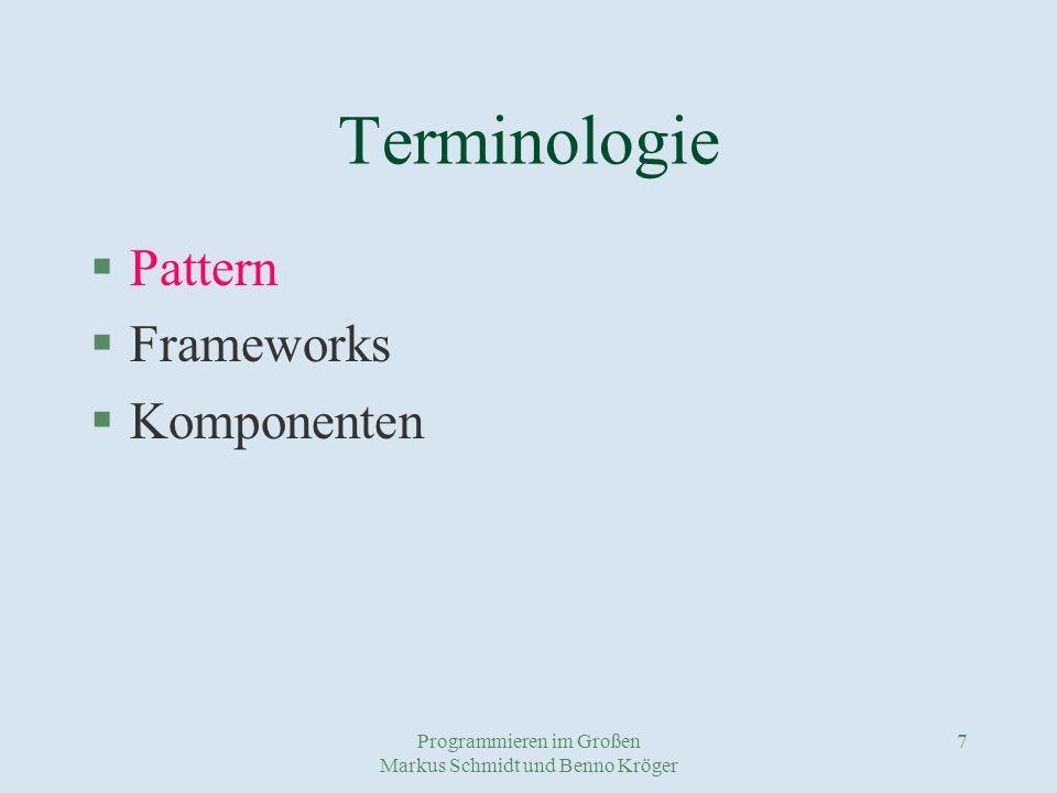 Programmieren im Großen Markus Schmidt und Benno Kröger 18 Komponentensoftware Früher nur zwei Extreme : Standardsoftware und Eigenentwicklung