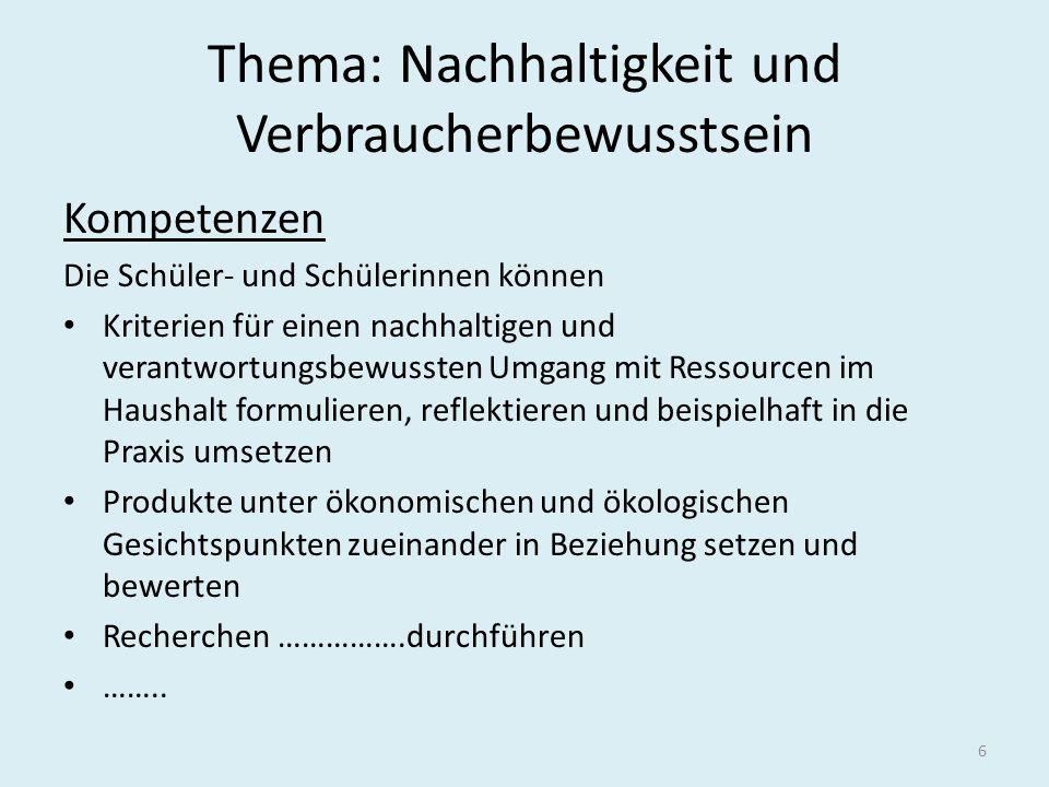 Arbeitsfelder und Inhalte Nachhaltigkeit und Verbraucherbewusstsein Arbeitsfeld Schul- und Familienleben/ Alltag Vergleich versch.