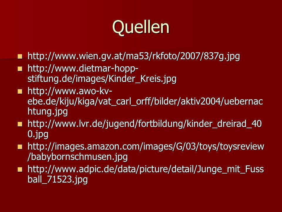 Quellen http://www.wien.gv.at/ma53/rkfoto/2007/837g.jpg http://www.wien.gv.at/ma53/rkfoto/2007/837g.jpg http://www.dietmar-hopp- stiftung.de/images/Ki