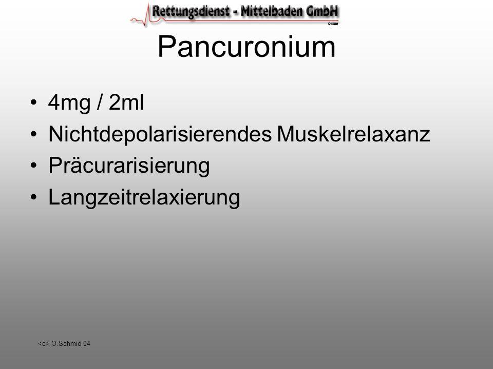 O.Schmid 04 Pancuronium 4mg / 2ml Nichtdepolarisierendes Muskelrelaxanz Präcurarisierung Langzeitrelaxierung