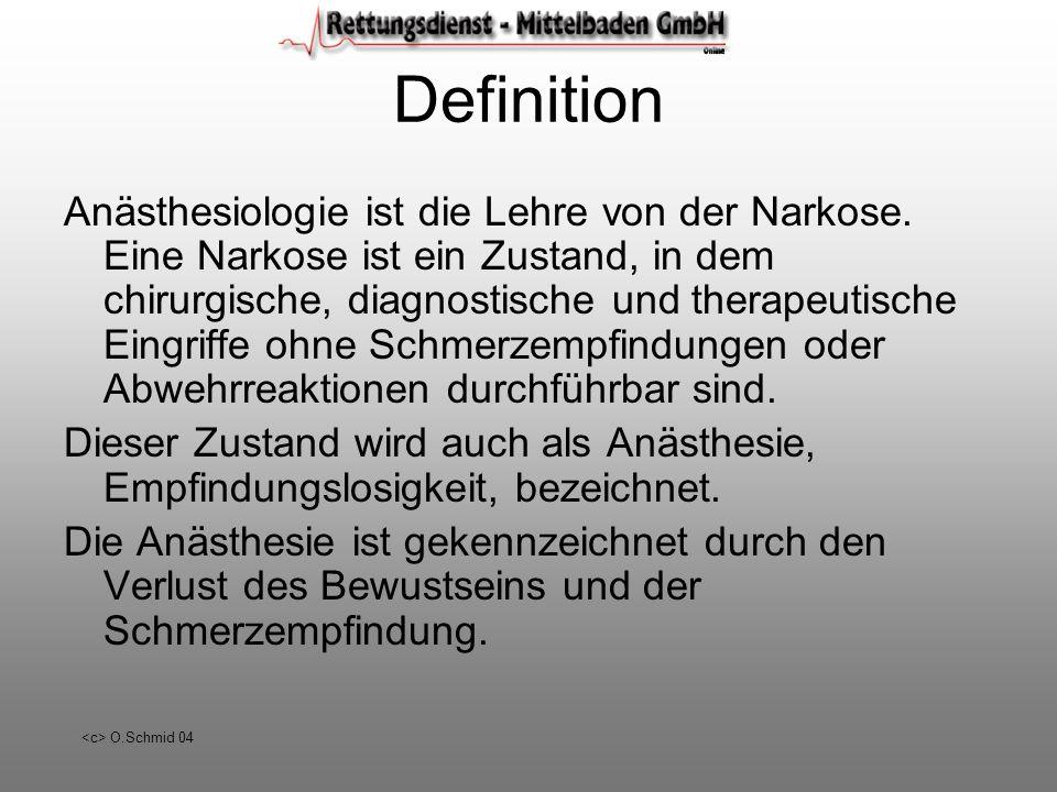O.Schmid 04 Differenzierung AnalgesieAnalgosedierungNarkose -Schmerzfreiheit z.B.: Lokalanästhesie ZVK - Schmerzfreiheit - Bewustseinsverlust - retrograde Amnesie z.B.: Thoraxdrainage, Reposition -Schmerzfreiheit - Hypnose - Relaxierung z.B.: Intubationsnarkose Polytrauma