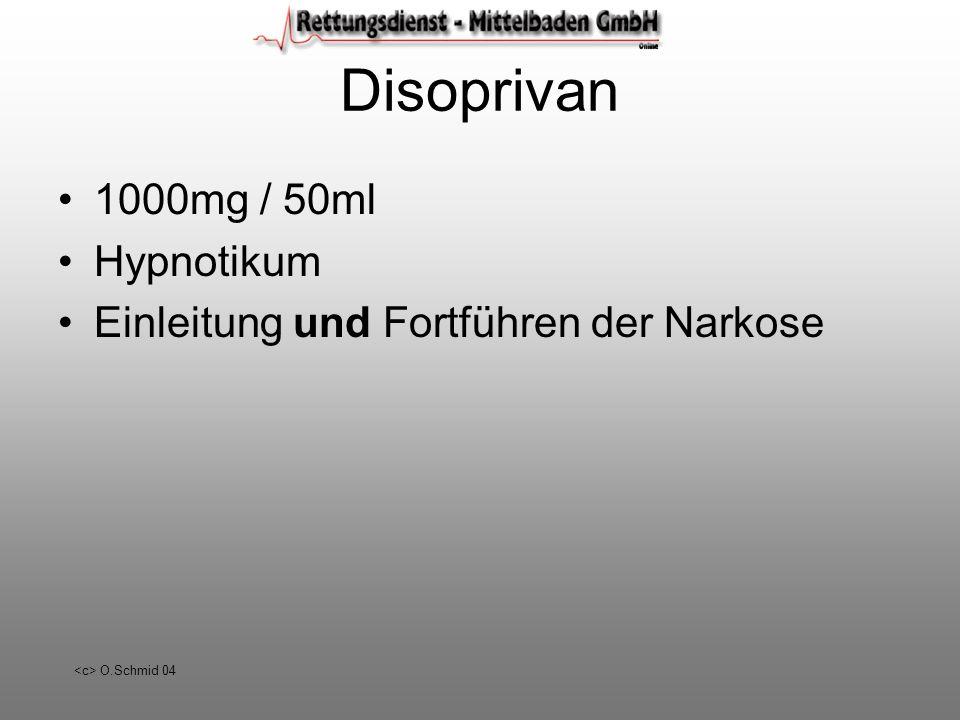 O.Schmid 04 Disoprivan 1000mg / 50ml Hypnotikum Einleitung und Fortführen der Narkose
