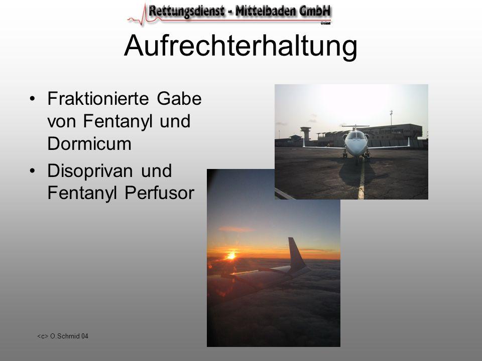 O.Schmid 04 Aufrechterhaltung Fraktionierte Gabe von Fentanyl und Dormicum Disoprivan und Fentanyl Perfusor