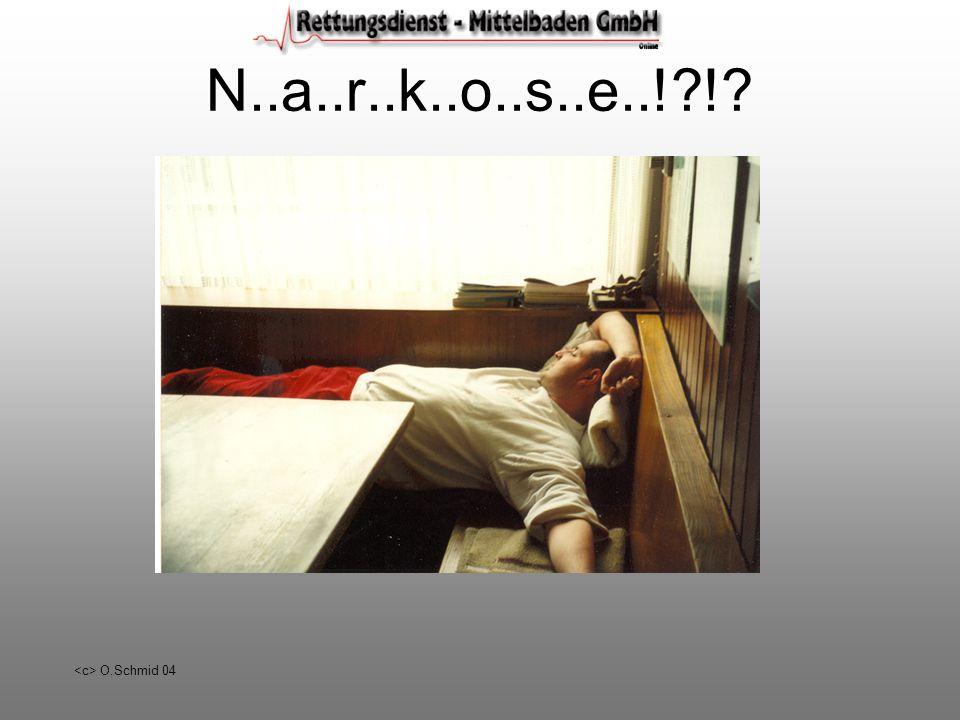 O.Schmid 04 N..a..r..k..o..s..e..!?!?