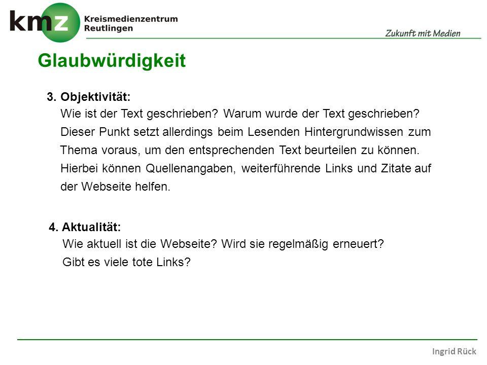Ingrid Rück Glaubwürdigkeit 3.Objektivität: Wie ist der Text geschrieben.