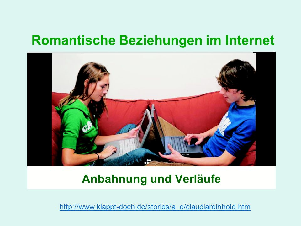 Romantische Beziehungen im Internet Anbahnung und Verläufe http://www.klappt-doch.de/stories/a_e/claudiareinhold.htm