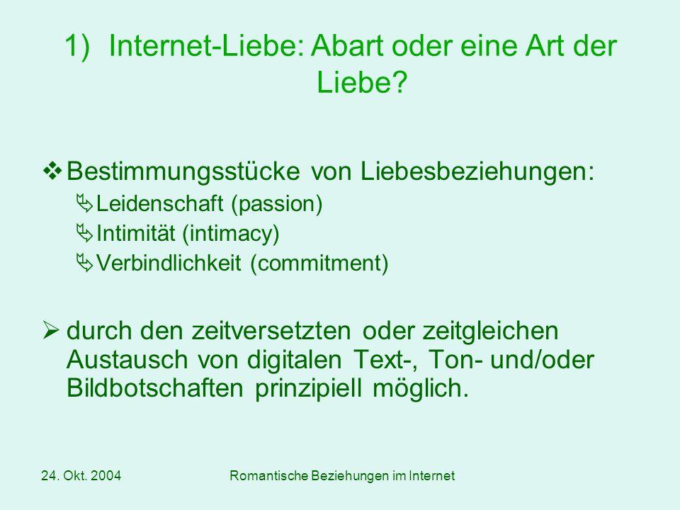 24.Okt. 2004Romantische Beziehungen im Internet Literatur Döring, N.