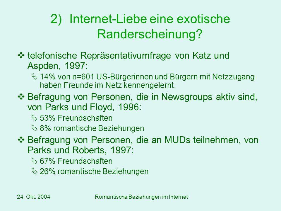 24.Okt. 2004Romantische Beziehungen im Internet Wer tummelt sich denn da.
