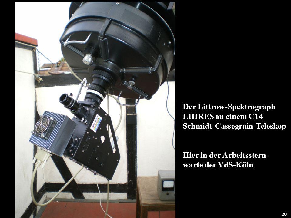 Der Littrow-Spektrograph LHIRES an einem C14 Schmidt-Cassegrain-Teleskop Hier in der Arbeitsstern- warte der VdS-Köln 20
