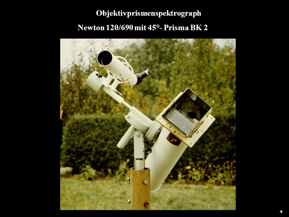5 Objektivprismenspektrograph Newton 120/690 mit 45°- Prisma BK 2 4