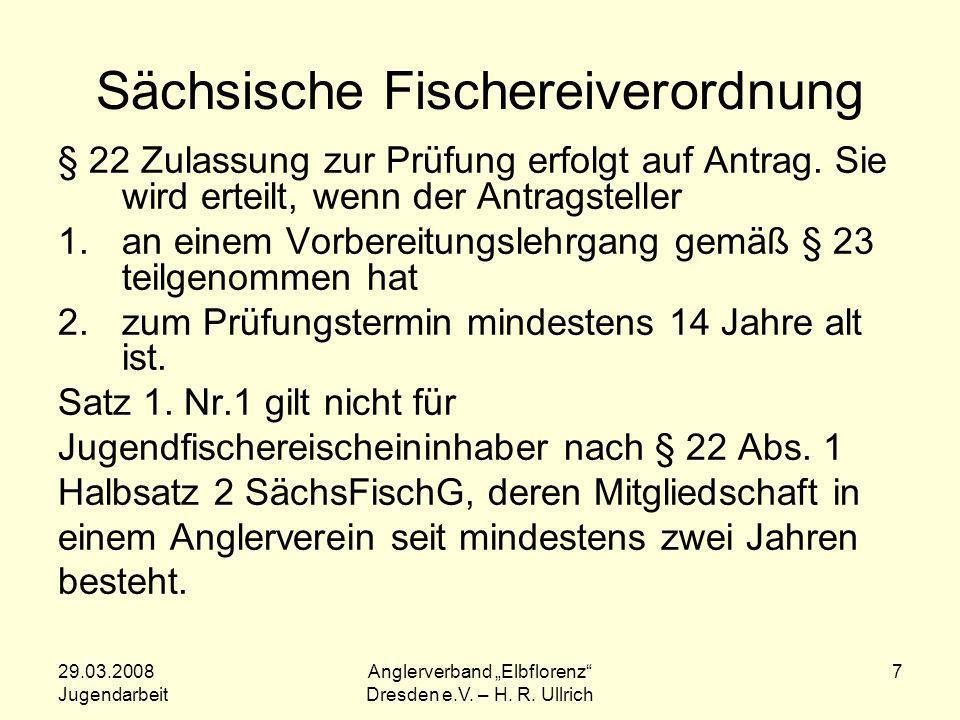 29.03.2008 Jugendarbeit Anglerverband Elbflorenz Dresden e.V.