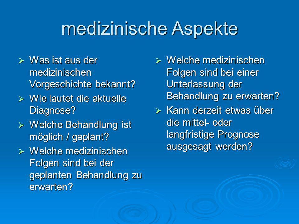 medizinische Aspekte Was ist aus der medizinischen Vorgeschichte bekannt? Was ist aus der medizinischen Vorgeschichte bekannt? Wie lautet die aktuelle