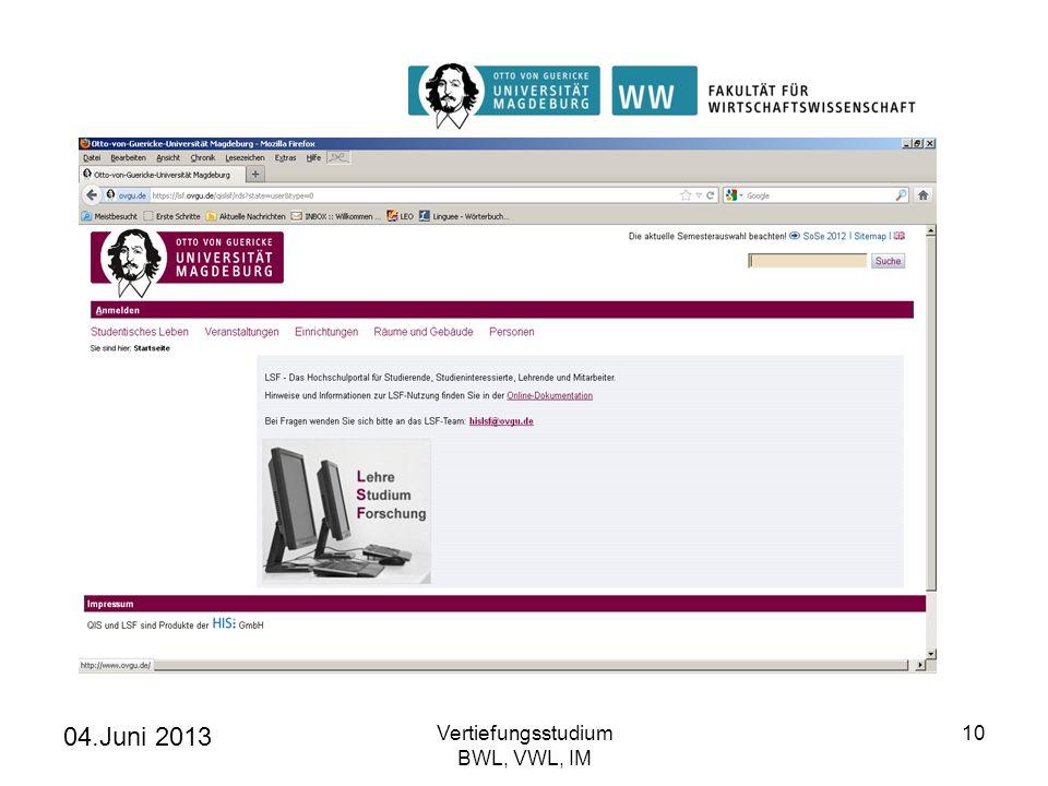 04.Juni 2013 Vertiefungsstudium BWL, VWL, IM 10