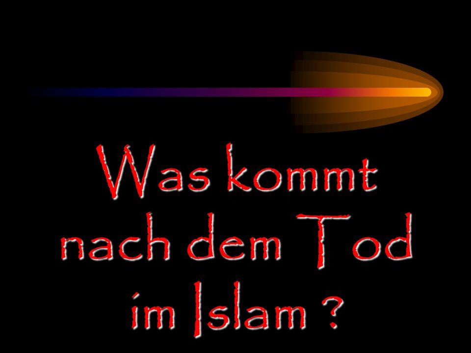 Was kommt nach dem Tod im Islam ?
