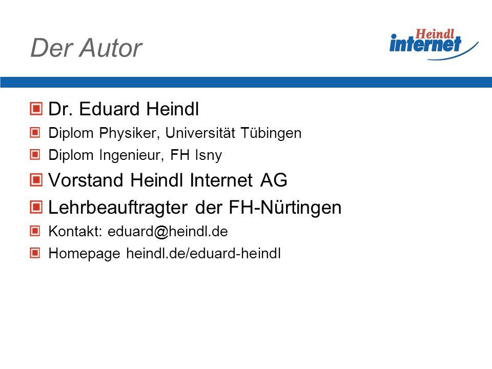 Rechtsfragen im Internet Dr. Eduard Heindl, Heindl Internet AG, Tübingen