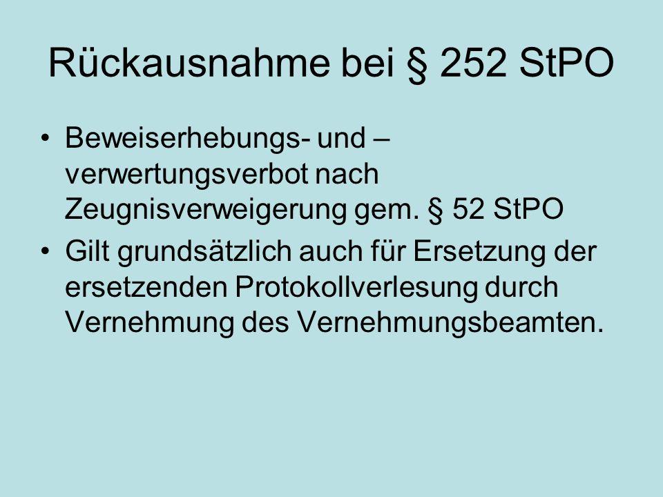 Ausnahmen von § 252 StPO Ersetzung durch Vernehmung der Vernehmungsperson nach RSpr.