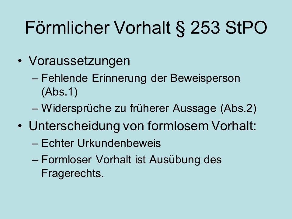 Verlesung von Geständnissen § 254 StPO Nur richterliche Protokolle über Geständnis (Abs.