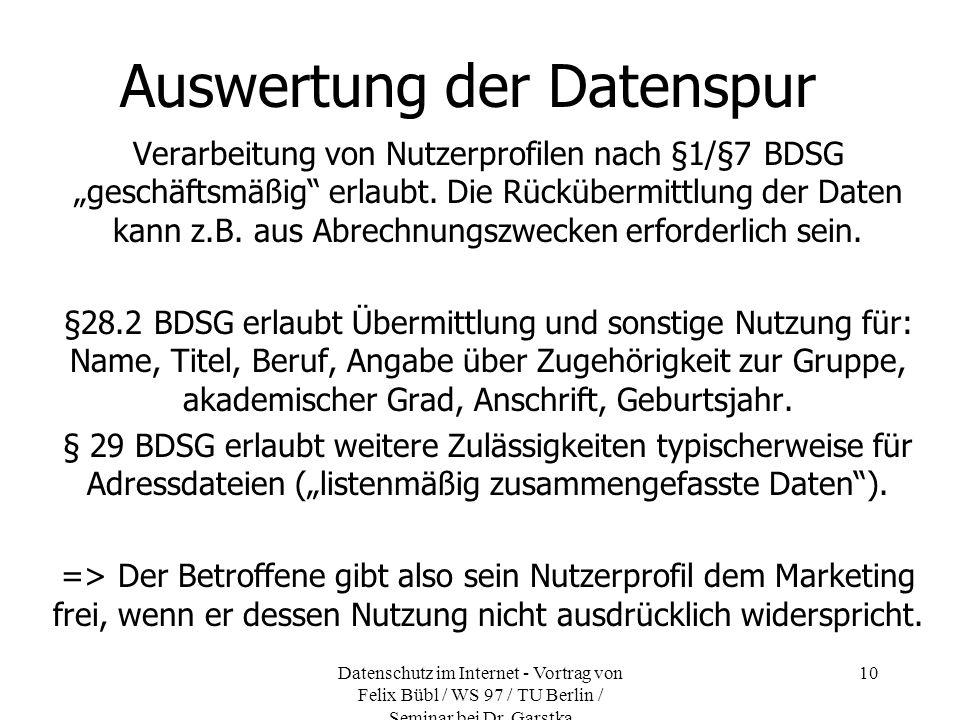 Datenschutz im Internet - Vortrag von Felix Bübl / WS 97 / TU Berlin / Seminar bei Dr. Garstka 10 Auswertung der Datenspur Verarbeitung von Nutzerprof
