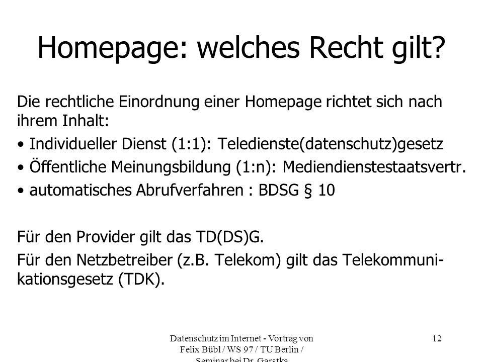 Datenschutz im Internet - Vortrag von Felix Bübl / WS 97 / TU Berlin / Seminar bei Dr. Garstka 12 Homepage: welches Recht gilt? Die rechtliche Einordn